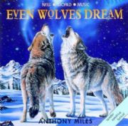 Even Wolves Dream - Anthony Miles
